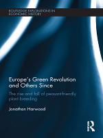 Europe s Green Revolution and its Successors PDF