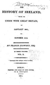 The history of Ireland from its union with Great Britain, in January 1801, to October 1810: Volume 2