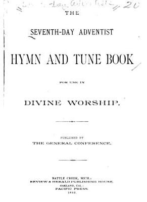The Seventh Day Adventist Hymn and Tune Book
