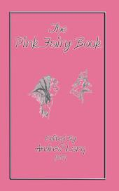ANDREW LANG'S PINK FAIRY BOOK: 39 folk and fairy tales from around the world compiled by Andrew Lang