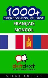 1001+ Expressions de Base Français - Mongol
