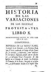 Historia de las variaciones de las Iglesias protestantes y exposicion de la doctrina de la Iglesia Catholica sobre los puntos de controversia ...