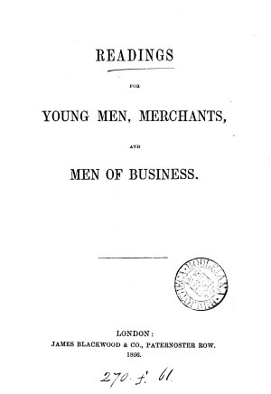 Readings for Young Men  Merchants  and Men of Business