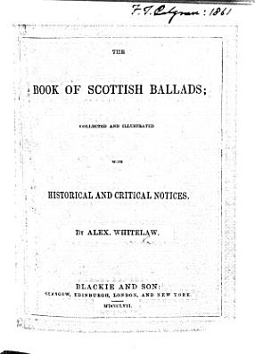 The Book of Scottish Ballads  Etc