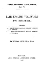 Young beginner's Latin course, part iv. A Latin-English vocabulary for beginners
