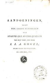 Aandoeningen bij het ter aarde bestellen der stoffelijke overblijfselen van mijn neef, den heer I. J. A. Gogel, in de kerk te Hillegom den 20sten junij, 1821