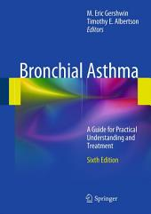 Bronchial Asthma: A Guide for Practical Understanding and Treatment, Edition 6