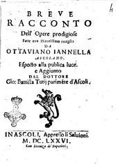 Breue racconto dell'opere prodigiose fatte con minutissimo intaglio da Ottauiano Iannella ascolano. Esposto alla publica luce. e aggiunto dal dottore Gio. Battista Tutij parimente d'Ascoli