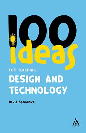 100 Ideas for Teaching Design and Technology PDF