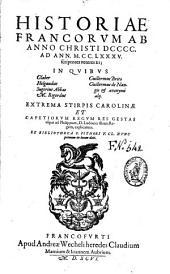 Historiae Francorum ab anno Christi DCCCC. ad ann. M.CC.LXXXV. scriptores veteres XI, in quibus Glaber, Helgaudus, Sugerius Abbas, M. Rigordus, Guillermus Brito, Guillermus de Nangis et anonymi alij... ex bibliotheca P. Pithoei v. cl. nunc primum in lucem