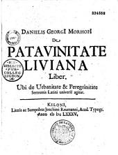 Danielis Georgii Morhofii De Patavinitate livinia liber