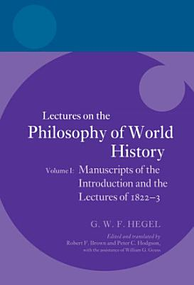 Hegel  Lectures on the Philosophy of World History  Volume I