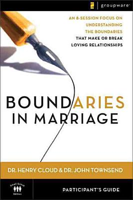 Boundaries in Marriage Participant s Guide