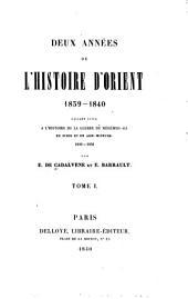 Deux années de l'histoire d'Orient, 1839-1840: Faisant suite à l'Histoire de la guerre de Méhémed-Ali en Syrie et en Asie-Mineure, 1832-1833, Volume1