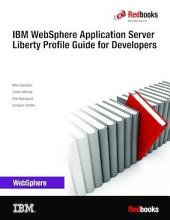 IBM WebSphere Application Server Liberty Profile Guide for Developers
