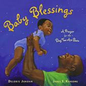 Baby Blessings: A Prayer for the Day You Are Born