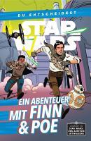 Star Wars  Du entscheidest   Ein Abenteuer mit Finn und Poe PDF