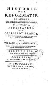 Historie der Reformatie en andere kerkelijke geschiedenissen, in en omtrent de Nederlanden: Volume 1