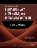 Fundamentals of Complementary  Alternative  and Integrative Medicine   E Book PDF