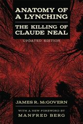 Anatomy of a Lynching: The Killing of Claude Neal, Edition 2