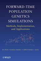 Forward Time Population Genetics Simulations PDF
