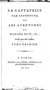 La cantatrice par infortune, ou les aventures de Madame de N... N...