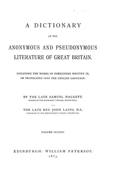 A Dictionary of the Anonymous and Pseudonymous Literature of Great Britain PDF