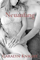 Neuanfang: Eine erotische Fantasie
