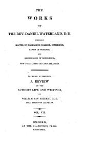 The Works of the Rev. Daniel Waterland ...: Now First Collected and Arranged. To which is Prefixed a Review of the Author's Life and Writings, Volume 7