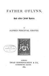 Father O'Flynn: And Other Irish Lyrics