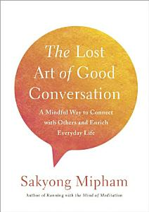 The Lost Art of Good Conversation Book