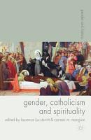 Gender  Catholicism and Spirituality PDF