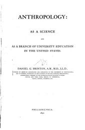 Anthropology: As a Science and as a Branch of University Education in the United States