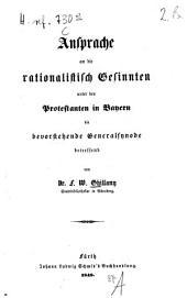 Ausprache an die rationalistisch Gesinnten unter den Protestanten in Bayern die bevorstehende Generalsynode betreffend