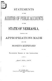 Statements of the Auditor of Public Accounts of the State of Nebraska, Showing the Appropriations Made and Moneys Expended by the ... Session of the Legislature to ...
