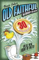 Uncle John s OLD FAITHFUL 30th Anniversary Bathroom Reader PDF