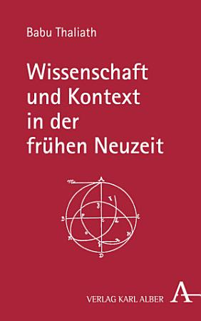 Wissenschaft und Kontext in der fr  hen Neuzeit PDF