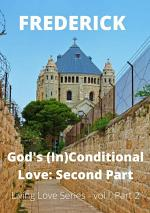 God´s (in)conditional Love: Second Part