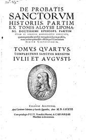De Probatis Sanctorum Historiis, Partim Ex Tomis Aloysii Lipomani, Doctissimi Episcopi, Partim Etiam Ex Manuscriptis Codicibus ... collectis: Volume 4