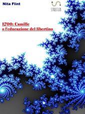1700:Camille o l'educazione del libertino