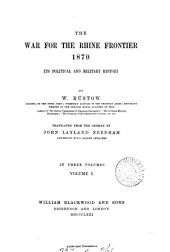 The war for the Rhine frontier 1870, its political and military history, tr. by J.L. Needham: Volume 1