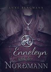 Enneleyn und der Nordmann: Historischer Liebesroman