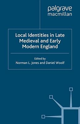 Local Identities in Late Medieval and Early Modern England PDF