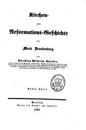 Kirchen- und Reformations-Geschichte der Mark Brandenburg: Band 1