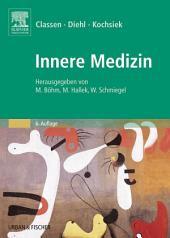 Innere Medizin: Herausgegeben von M. Böhm, M. Hallek, W. Schmiegel, Ausgabe 6
