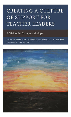 Creating a Culture of Support for Teacher Leaders