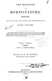 The Magazine of Horticulture, Botany, and All Useful Discoveries and Improvements in Rural Affairs: Volume 26; Volume 1860