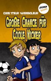 Große Chance für Coole Kicker -: Band 4