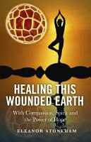 Healing This Wounded Earth PDF