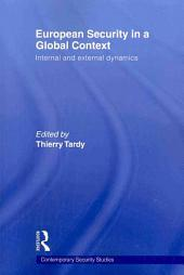 European Security in a Global Context: Internal and External Dynamics